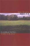 Darkening the Grass by Michael Miller