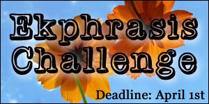 Ekphrasis Challenge #3: Spring 2015