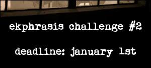 Ekphrasis Challenge #2